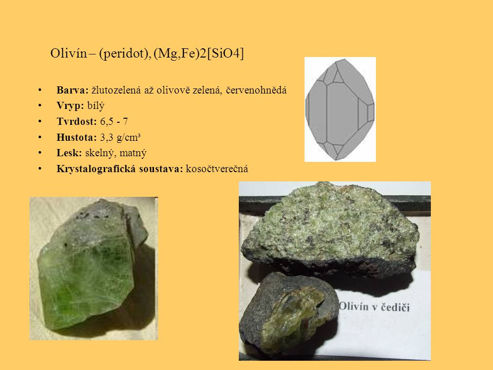 Olivín – (peridot), (Mg,Fe)2[SiO4]